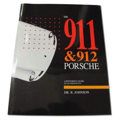 Porsche 911/912, 1964-73. A restorers guide to Authenticity. Dr B. Johnson
