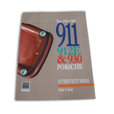 Porsche 911/912E/930 1974-89. A restorers guide to Authenticity. Mark S. Haab
