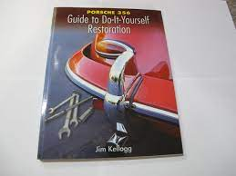 Porsche 356 Book / Guide to DIY restoration. Jim Kellogg