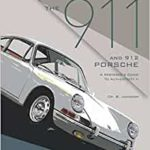 The 911/912 Restorers Guide . A Restorer's Guide to Authenticity II 1965-73 Models.